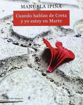 CUANDO HABLAN DE CRETA Y YO ESTOY EN MARTE
