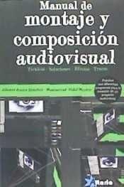 MANUAL DE MONTAJE Y COMPOSICIÓN AUDIOVISUAL