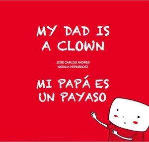MI PAPÁ ES UN PAYASO / MI DAD IS A CLOWN