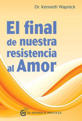 FINAL DE NUESTRA RESISTENCIA AL AMOR,EL