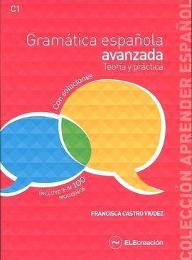 GRAMÁTICA ESPAÑOLA AVANZADA. TEORÍA Y PRÁCTICA