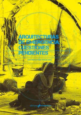ARQUITECTURAS DE EMERGENCIA: CUESTIONES PENDIENTES
