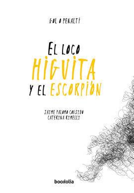 EL LOCO HIGUITA Y EL ESCORPIÓN