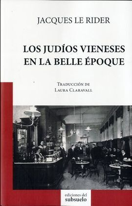 LOS JUDIOS VIENESES EN LA BELLE EPOQUE