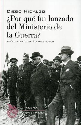 POR QUÉ FUI LANZADO DEL MINISTERIO DE LA GUERRA?