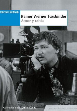 RAINER WERNER FASSBINDER. AMOR Y RABIA