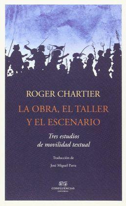 LA OBRA, EL TALLER Y EL ESCENARIO