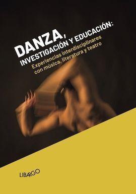 DANZA, INVESTIGACIÓN Y EDUCACIÓN. EXPERIENCIAS INTERDISCIPLINARES CON MU?SICA, L