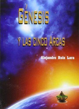 GENESIS Y LAS CINCO ARCAS