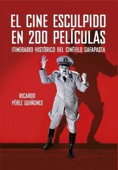 CINE ESCULPIDO  EN 200 PELÍCULAS, EL