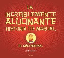 INCREÍBLEMENTE ALUCINANTE HISTORIA DE MARCIAL, LA