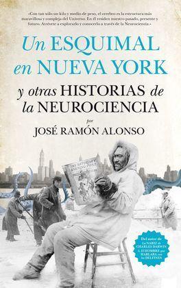 UN ESQUIMAL EN NUEVA YORK Y OTRAS HISTORIAS DE LA NEUROCIENCIA