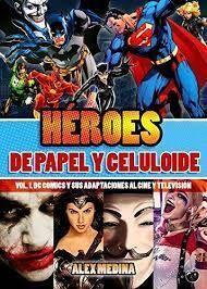 HEROES DE PAPEL Y CELULOIDE