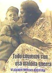 TODO COMENZO CON ESA MALDITA GUERRA