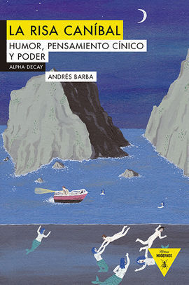 LA RISA CANÍBAL. HUMOR, PENSAMIENTO CÍNICO Y PODER