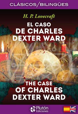 EL CASO DE CHARLES DEXTER WARD / THE CASE OF CHARLES DEXTER WARD