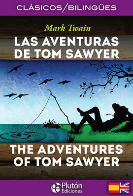 LAS AVENTURAS DE TOM SAWYER - THE ADVENTURES OF TOM SAWYER