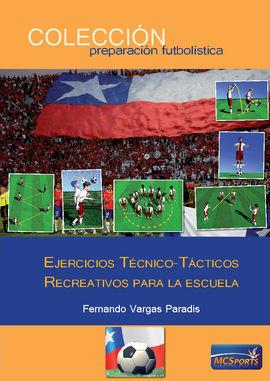 EJERCICIOS TÉCNICO-TÁCTICOS RECREATIVOS PARA LA ESCUELA