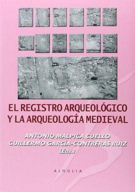 EL REGISTRO ARQUEOLÓGICO Y ARQUEOLOGÍA MEDIEVAL