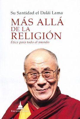 MAS ALLÁ DE LA RELIGIÓN:  ÉTICA PARA TODO EL MUNDO