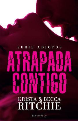 ATRAPADA CONTIGO. ADICTOS 1