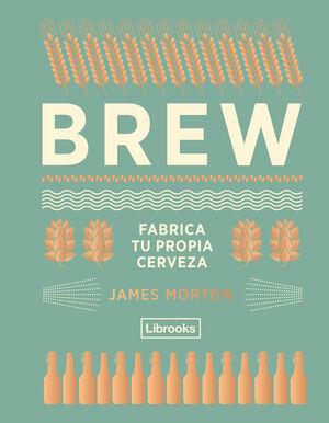 BREW: FABRICA TU PROPIA CERVEZA