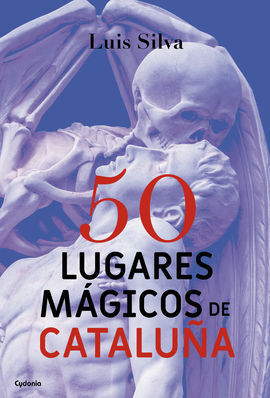 50 LUGARES MAGICOS DE CATALUÑA