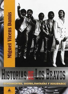 HISTORIAS DE LOS BRAVOS