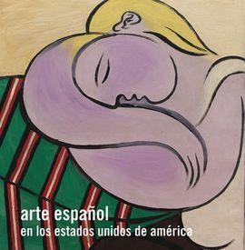 ARTE ESPAÑOL EN LOS ESTADOS UNIDOS DE AMERICA