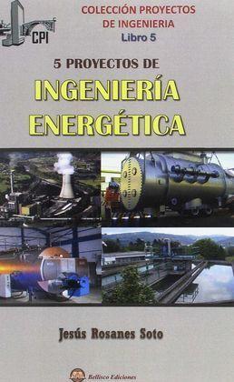 CINCO PROYECTOS DE INGENIERIA ENERGETICA