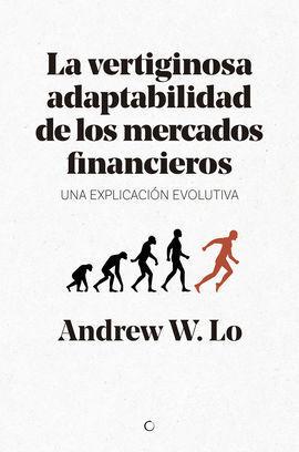 LA VERTIGINOSA ADAPTABILIDAD DE LOS MERCADOS FINANCIEROS