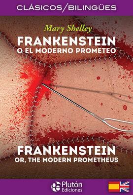 FRANKESTEIN O EL MODENRO PROMETEO (BILINGUE)