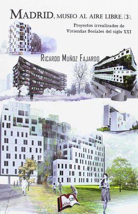 MADRID, MUSEO AL AIRE LIBRE 3. PROYECTOS NO REALIZADOS