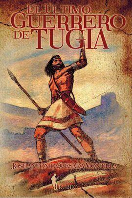 ULTIMO GUERRERO DE TUGIA