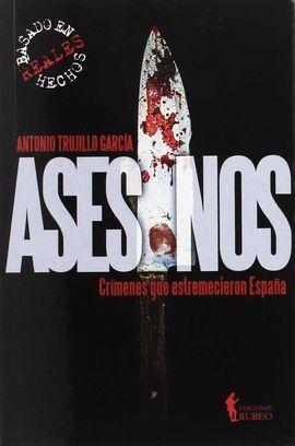 ASESINOS. CRÍMENES QUE ESTREMECIERON ESPAÑA