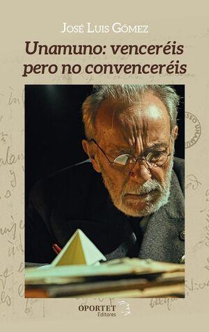 UNAMUNO: VENCEREIS PERO NO CONVENCEREIS