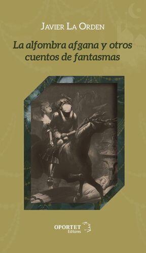LA ALFOMBRA AFGANA Y OTROS CUENTOS DE FANTASMAS