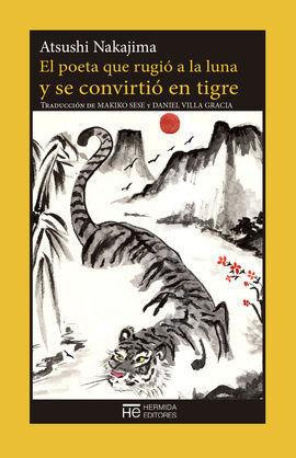 EL POETA QUE RUGIÓ A LA LUNA Y SE CONVIRTIÓ EN TIGRE