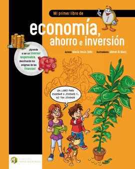 MI PRIMER LIBRO DE ECONOMIA, AHORRO E INVERSION