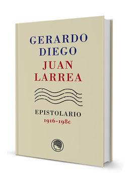 GERARDO DIEGO JUAN LARREA, EPISTOLARIO, 1916-1980