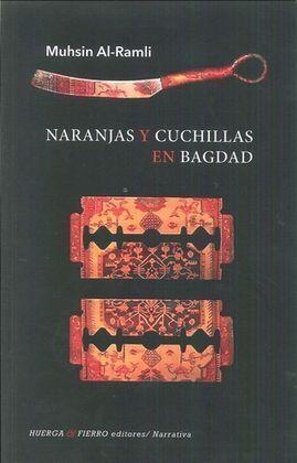 NARANJAS Y CUCHILLAS EN BAGDAD