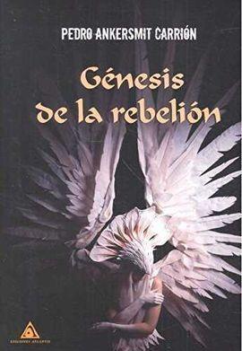 GÉNESIS DE LA REBELIÓN