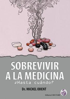 SOBREVIVIR A LA MEDICINA