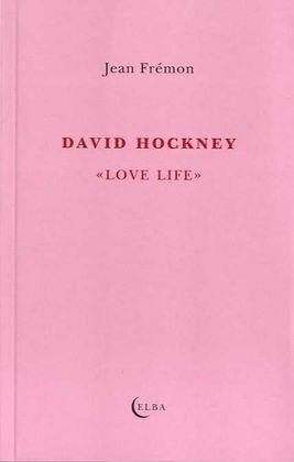 DAVID HOCKNEY LOVE LIFE
