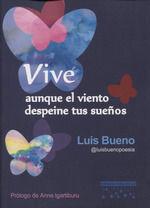 VIVE, AUNQUE EL VIENTO DESPEINE TUS SUEÑOS