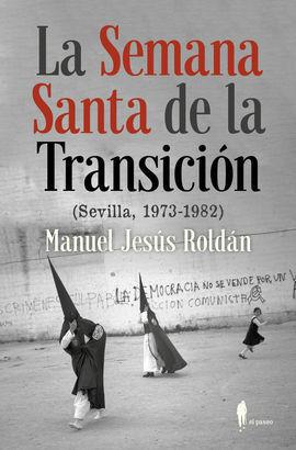 LA SEMANA SANTA DE LA TRANSICIÓN