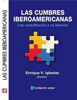 CUMBRES IBEROAMERICANAS UNA CONTRIBUCION A SU HISTORIA