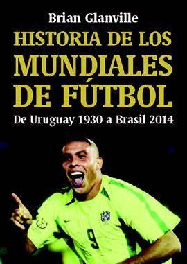 HISTORIA DE LOS MUNDIALES DE FUTBOL