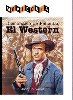 DICCIONARIO DE PELÍCULAS EL WESTERN