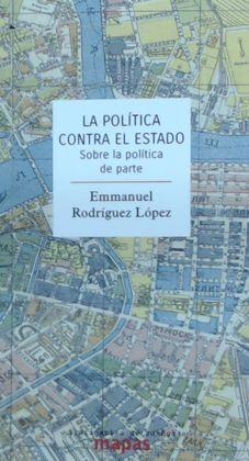 LA POLÍTICA CONTRA EL ESTADO